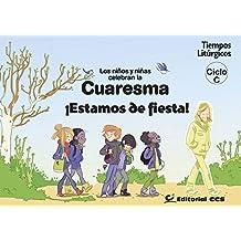 Los niños y niñas celebran la Cuaresma 2016. Ciclo C: ¡Estamos de fiesta! (Tiempos litúrgicos)