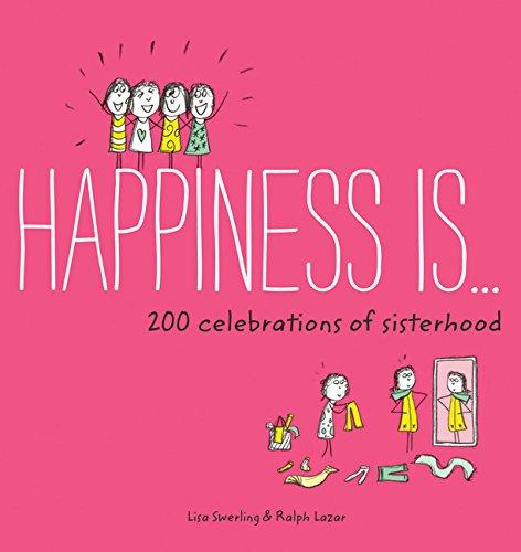 Happiness is ... : 200 celebrations of sisterhood par Lisa Swerling