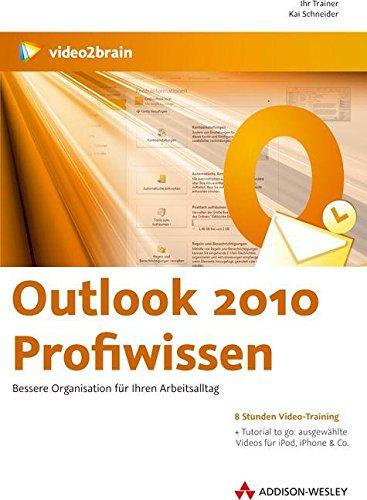 Outlook 2010 Profiwissen - Bessere Organisation für Ihren Arbeitsalltag (PC+MAC+Linux) (Microsoft Onenote 2010-software)