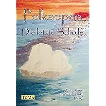 Polkappen - Die letzte Scholle: Erzählungen zum Thema Umweltschutz