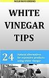 White Vinegar Tips: 24 Natural alternatives for expensive products using white vinegar