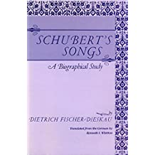 Schubert's Songs: A Biographical Study