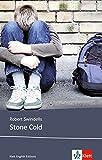 Stone Cold: Schulausgabe für das Niveau B1, ab dem 5. Lernjahr. Ungekürzter englischer Originaltext mit Annotationen (Young Adult Literature: Klett English Editions) - Robert Swindells