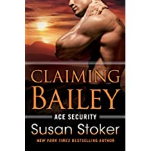 Claiming Bailey (Ace Security Book 3) (English Edition)
