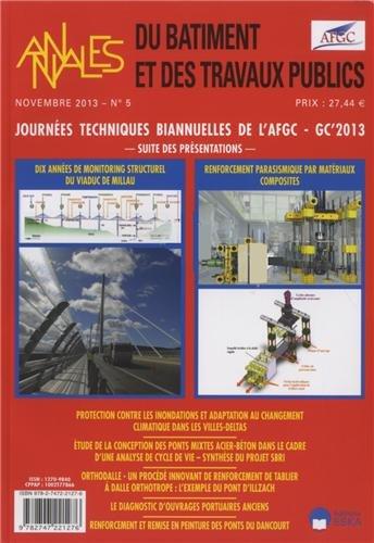 Annales du bâtiment et des travaux publics, N° 5, Novembre 2013 : Journées techniques biannuelles de l'AFGC - GC'2013 : Suite des présentations