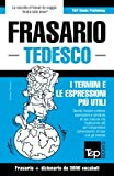 Frasario Italiano-Tedesco e vocabolario tematico da 3000 vocaboli