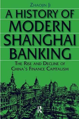 a-history-of-modern-shanghai-banking-the-rise-and-decline-of-chinas-financial-capitalism-studies-on-