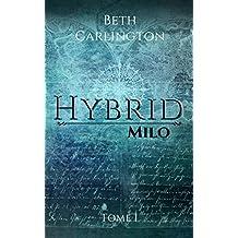 Milo: Hybrid