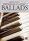 Premium Classic Ballads: 10 Piano-Arrangements der Extraklasse. Mit CD!