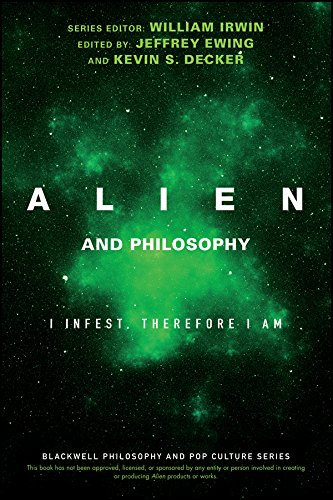 Alien and Philosophy: I Infest, Therefore I Am (The Blackwell Philosophy and Pop Culture Series) (English Edition)