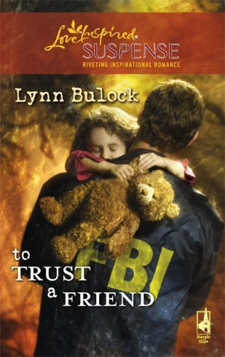 To Trust a Friend (Trust Series, Book 2) (Steeple Hill Love Inspired Suspense #108) by Lynn Bulock (2008-07-08)