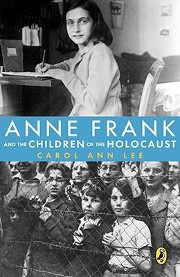 By Lee, Carol Ann ( Author ) [ Anne Frank and the Children of the Holocaust By Feb-2008 Paperback