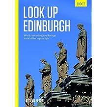 Look Up Edinburgh Pocket: World Class Architectural Heritage That's Hidden in Plain Sight