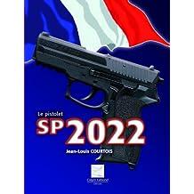 Le pistolet SP 2022 : La nouvelle arme des services officiels français