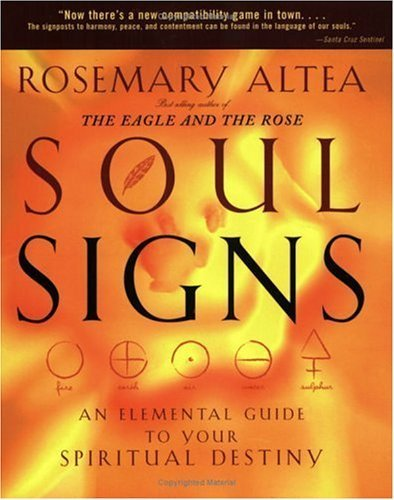 Soul Signs: An Elemental Guide to Your Spiritual Destiny by Rosemary Altea (2005-07-08)