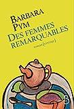 Des femmes remarquables : roman   Pym, Barbara (1913-1980). Auteur