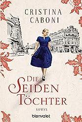 Die Seidentöchter: Roman (German Edition)