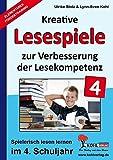 Kreative Lesespiele zur Verbesserung der Lesekompetenz / Klasse 4: Spielerisch lesen lernen im 4. Schuljahr