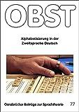 Alphabetisierung in der Zweitsprache Deutsch (Osnabrücker Beiträge zur Sprachtheorie (OBST)) - Anja Heintze