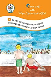 In Peniche during the Surfing World Championship... Super Tubos! (Come Surf with Pipa, Jaime and Kika! Book 5)