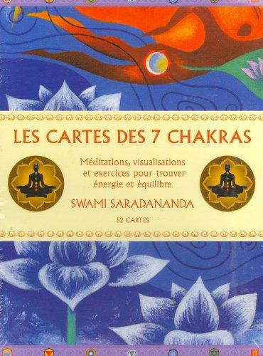 Les cartes des 7 chakras : Méditations, visualisations et exercices pour trouver énergie et équilibre par Swami Saradananda