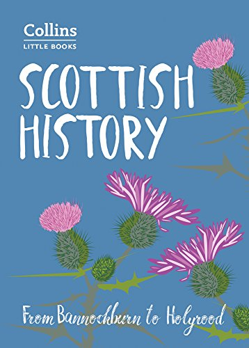 Scottish History: From Bannockburn to Holyrood (Collins Little Books) por John Abernethy