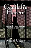 Image de Gaddafi's Harem: The Story of a Young Woman and the Abuses of Power in Libya (English Edit