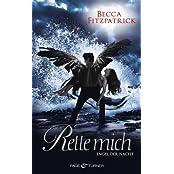 """Rette mich: Engel der Nacht 3 - Roman (Die """"Engel der Nacht""""-Serie)"""
