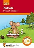 Aufsatz Deutsch 2. Klasse (Deutsch: Aufsatz, Band 221)