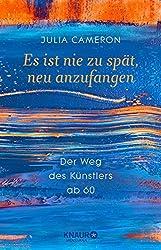 Es Ist Nie Zu Spät, Neu Anzufangen: Der Weg Des Künstlers Ab 60