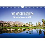 Wo Meister golfen - Die besten Greens der Welt (Wandkalender 2014 DIN A4 quer): Wiesen mit Tradition - Die weltweit besten Golfplätze (Monatskalender, 14 Seiten)
