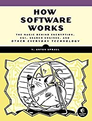 How Software Works: The Magic Behind Encyption, CGI, Search Engines, and Other Everyday Technologies