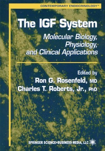 The IGF System: Molecular Biology, Physiology, and Clinical Applications (Contemporary Endocrinology) (1999-06-15)