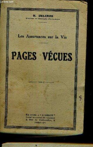 LES ASSURANCES SUR LA VIE - PAGES VECUES. par H.DELCROS