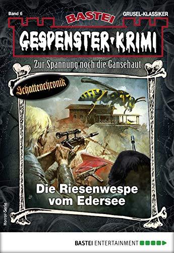 Gespenster-Krimi 6 - Horror-Serie: Die Riesenwespe vom Edersee