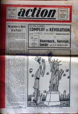 ACTION [No 51] du 24/08/1945 - COMPLOT ET REVOLUTION PAR A. MALLERET - DANEMARK - NORVEGE ET SUEDE PAR J.F. ROLLAND - QUI PARALYSE LA LIBERTE DE LA PRESSE PAR LEDUC. par Collectif