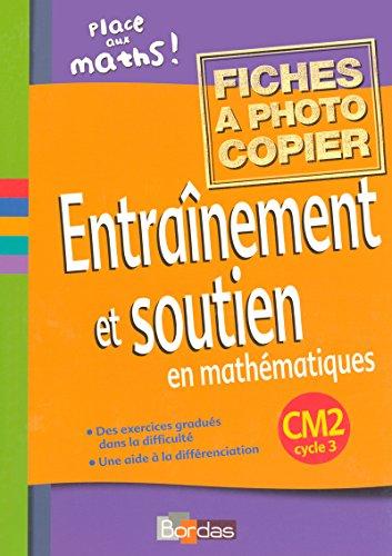 Entraînement et soutien en mathématiques CM2 • Fiches à photocopier