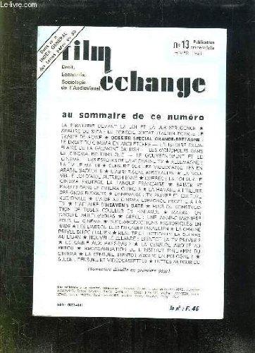 FILM ECHANGE N° 13 HIVER 1981. SOMMAIRE: LA PIRATERIE DEVANT LA LOI ET LA JURISPRUDENCE, LE DROIT DU CINEMA EN ANGLETERRE, L ABRI FISCAL AUSTRALIEN, L AIDE AU CINEMA ESPAGNOL PROFITE A LA TV, REALITE ET FICTION DE LA GUERRE AU LIBAN... par THEVENET RENE.