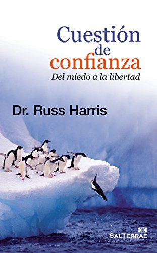 Cuestión de confianza. Del miedo a la libertad (Proyecto) (Spanish Edition)