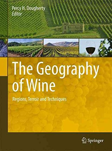 [(The Geography of Wine : Regions, Terroir and Techniques)] [Edited by Percy H. Dougherty] published on (February, 2014)