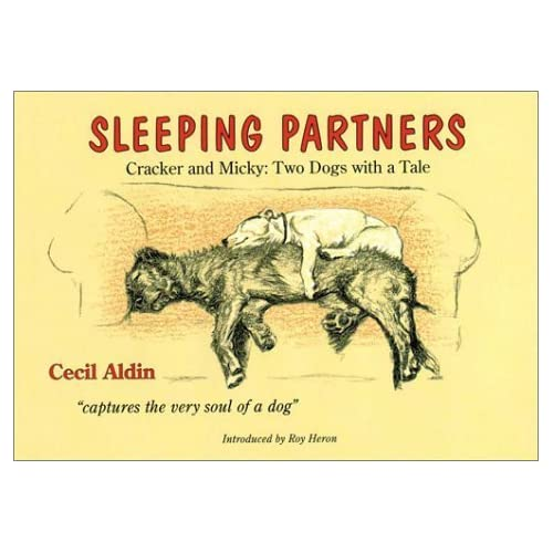 Sleeping Partners: Cracker and Micky: Two Dogs with a Tale (Cracker and Micky, the Stars of Cecil Aldin's Gallery) by Cecil Aldin (2001-05-01)