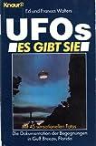 UFOs. Es gibt sie. Die Dokumentation der Begegnungen in Gulf Breeze, Florida - Frances Walters