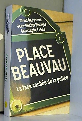 Place Beauvau : La face cache de la police