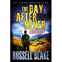The Day After Never - Covenant (Post-Apocalyptic Dystopian Thriller - Book 3)