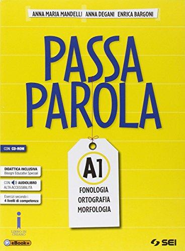 Passaparola. Vol. A1-A2-Test d'ingresso-Mappe schemi e tabelle-Laboratorio. Per la Scuola media. Con CD. Con e-book. Con espansione online