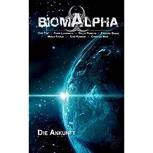 Biom Alpha: Die Ankunft