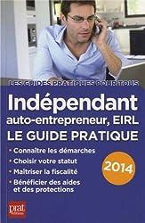 Indépendant, auto-entrepreneur, EIRL : Le guide pratique 2014