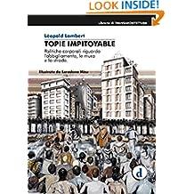 Topie Impitoyable: Politiche culturali riguardo l'abbigliamento, le mura e la strada (Italian Edition)