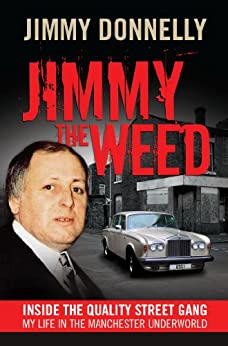 Jimmy The Weed:  Inside the Quality Street Gang by [Donnelly, Jimmy]
