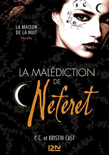 La Malédiction de Néferet : inédit Maison de la Nuit